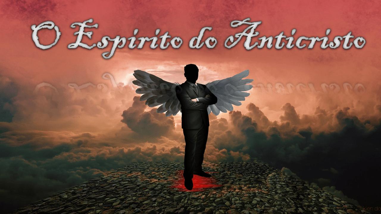 6 maneiras de identificar o espírito do anticristo